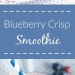 Blueberry Crisp Smoothie