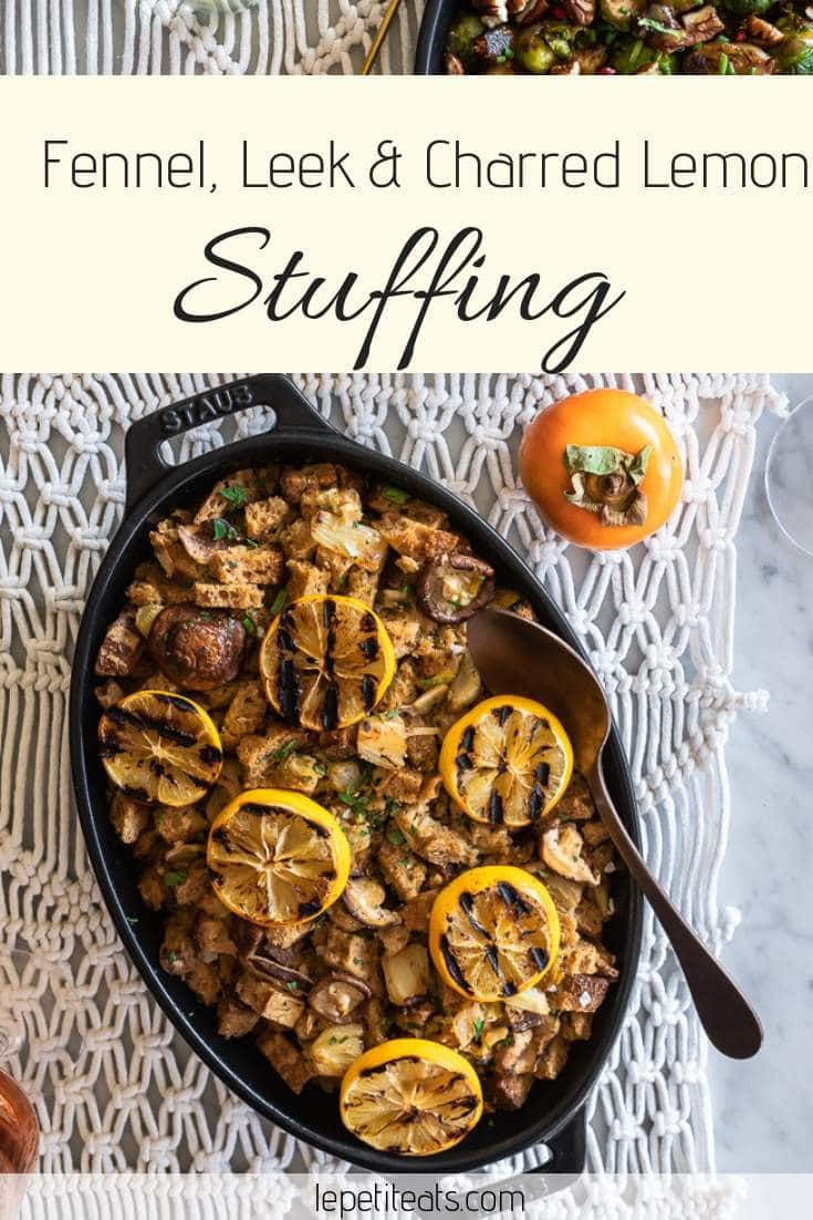 Fennel Leek and Charred Lemon Stuffing - the best homemade meatless stuffing with mushrooms, leek, lemon and fennel perfect for your Thanksgiving table #stuffingrecipes, #thanksgivingrecipes