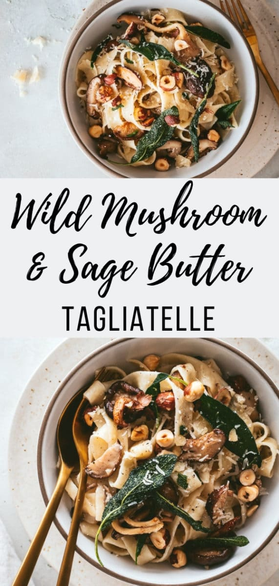 Pasta with Wild Mushrooms, Sage Butter & Hazelnuts | This easy tagliatelle pasta is made with wild mushrooms sautéed in sage butter and finished with chopped toasted hazelnuts. the perfect meatless comfort food #italianrecipes, #vegetarianpasta