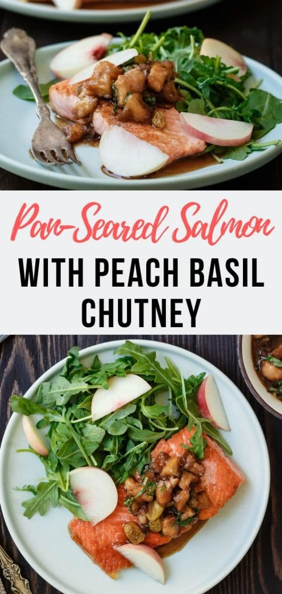 Pan Seared Salmon with a delightfully seasonal peach basil chutney. The perfect way to take advantage of late summer's bounty {sponsored} . #ad #salmonrecipes #fish #dinner #healthydinner
