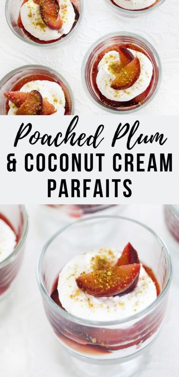 These Poached Plum Coconut Cream Parfaits are a heavenly dessert to serve at parties- and they're also completely gluten free, dairy free and vegan! #vegan #glutenfree #dairyfree #dessert